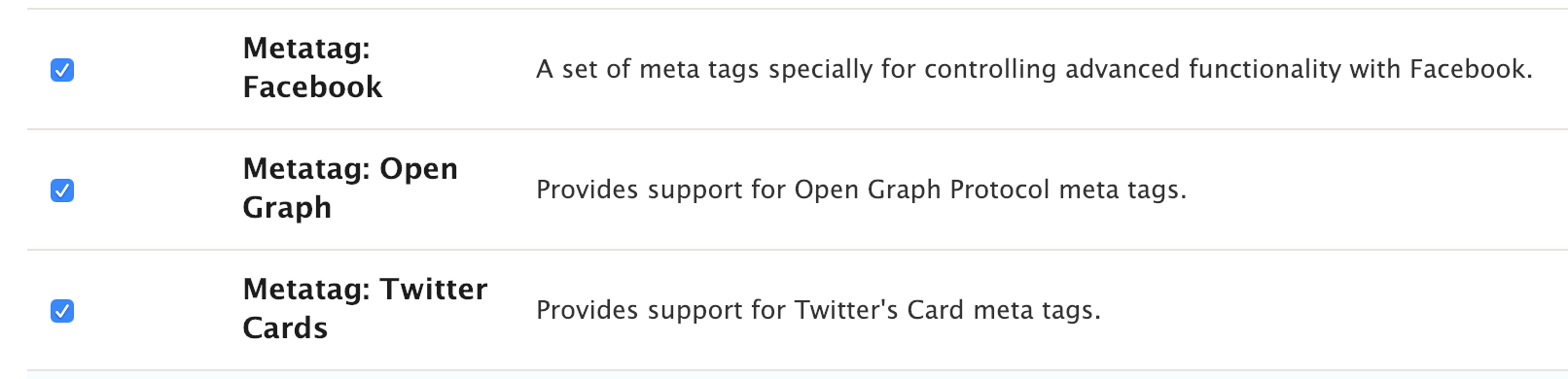 The list of the three metatag modules that need to be enabled to make images display correctly on social media platforms.